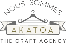 Nous sommes l'agence Akatoa, the craft agency